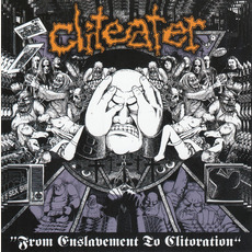 From Enslavement To Clitoration by Cliteater