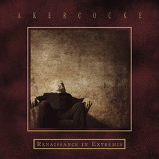 Renaissance in Extremis mp3 Album by Akercocke