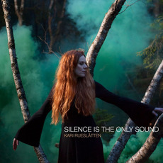 Silence Is the Only Sound mp3 Album by Kari Rueslåtten