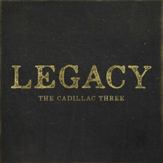 Legacy mp3 Album by The Cadillac Three