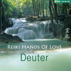 Reiki Hands of Love mp3 Album by Deuter