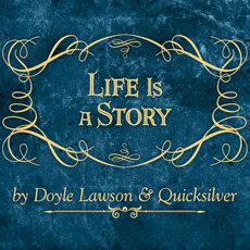 Life Is a Story by Doyle Lawson & Quicksilver