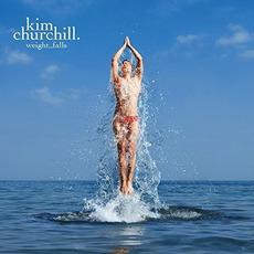 Weight_Falls mp3 Album by Kim Churchill