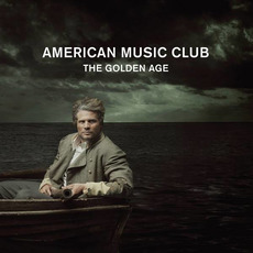 The Golden Age mp3 Album by American Music Club