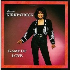 Game of Love mp3 Album by Anne Kirkpatrick