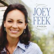If Not for You mp3 Album by Joey Feek