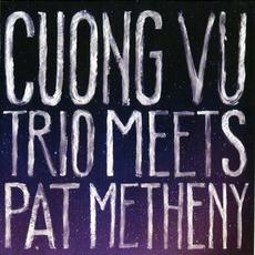 Cuong Vu Trio Meets Pat Metheny mp3 Album by Cuong Vu Trio Meets Pat Metheny