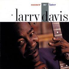 Sooner Or Later mp3 Album by Larry Davis