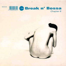 Break n' Bossa, Chapter 6 mp3 Compilation by Various Artists
