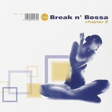 Break n' Bossa, Chapter 8 mp3 Compilation by Various Artists