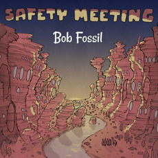 Safety Meeting by Bob Fossil