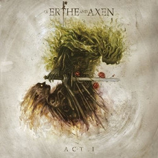 Of Erthe And Axen Act I by Xanthochroid