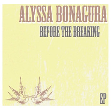 Before the Breaking mp3 Album by Alyssa Bonagura