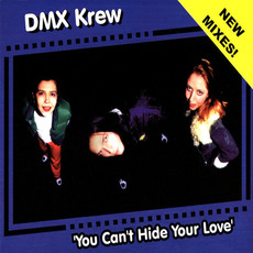 You Can't Hide Your Love (Remixes) by DMX Krew