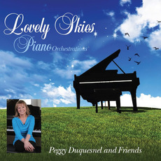 Lovely Skies (Piano Orchestrations) mp3 Album by Peggy Duquesnel