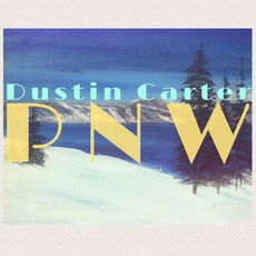 PNW mp3 Album by Dustin Carter