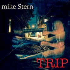 Trip mp3 Album by Mike Stern