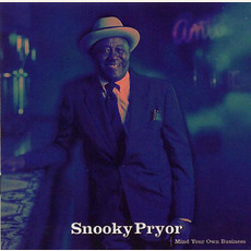 Mind Your Own Business mp3 Album by Snooky Pryor
