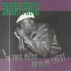 In This Mess Up to My Chest mp3 Album by Snooky Pryor