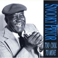 Too Cool to Move (Re-Issue) mp3 Album by Snooky Pryor