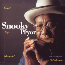 Can't Stop Blowin' mp3 Album by Snooky Pryor