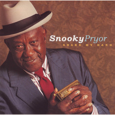 Shake My Hand mp3 Album by Snooky Pryor