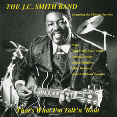 That's What I'm Talk'n 'Bout mp3 Album by The J.C. Smith Band