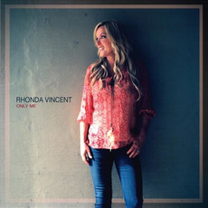 Only Me mp3 Album by Rhonda Vincent