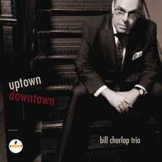 Uptown, Downtown by Bill Charlap Trio