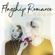 Tales From The Self-Help Section mp3 Album by Flagship Romance