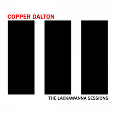 The Lackawanna Sessions mp3 Album by Copper Dalton