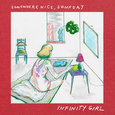 Somewhere Nice, Someday by Infinity Girl
