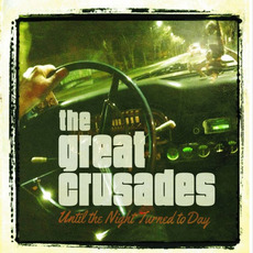 Until The Night Turned To Day mp3 Album by The Great Crusades