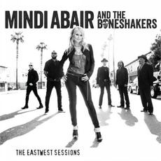 The EastWest Sessions mp3 Album by Mindi Abair And The Boneshakers