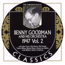 The Chronological Classics: Benny Goodman and His Orchestra 1947, Volume 2 by Benny Goodman And His Orchestra