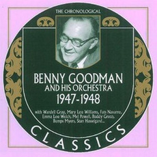 The Chronological Classics: Benny Goodman and His Orchestra 1947-1948 by Benny Goodman And His Orchestra