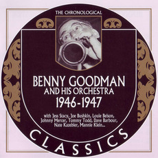 The Chronological Classics: Benny Goodman and His Orchestra 1946-1947 by Benny Goodman And His Orchestra