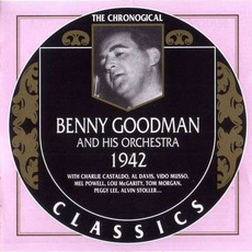The Chronological Classics: Benny Goodman and His Orchestra 1942 mp3 Artist Compilation by Benny Goodman And His Orchestra