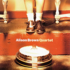 Alison Brown Quartet by Alison Brown Quartet