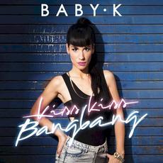 Kiss Kiss Bang Bang by Baby K