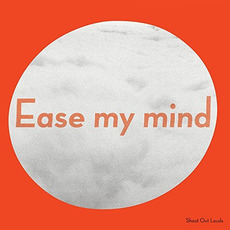 Ease My Mind mp3 Album by Shout Out Louds