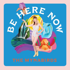 Be Here Now by The Mynabirds