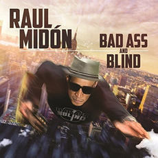 Bad Ass and Blind mp3 Album by Raul Midón