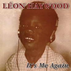 It's Me Again (Remastered) mp3 Album by Leon Haywood