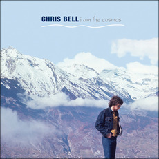 I Am The Cosmos (Remastered) by Chris Bell (USA)