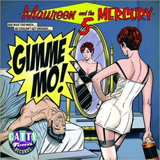 Gimme Mo! by Maureen & The Mercury 5