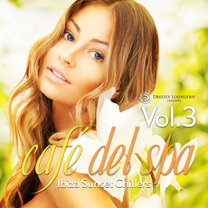 cafe del spa: Ibiza Sunset Chillers, Vol 3 mp3 Compilation by Various Artists