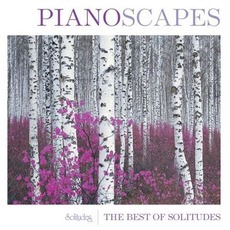 Pianoscapes: The Best Of Solitudes by Dan Gibson