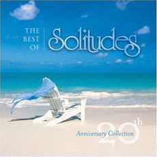 The Best of Solitudes: 20th Anniversary Collection by Dan Gibson