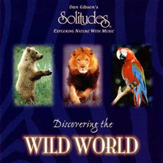 Discovering The Wild World by Dan Gibson